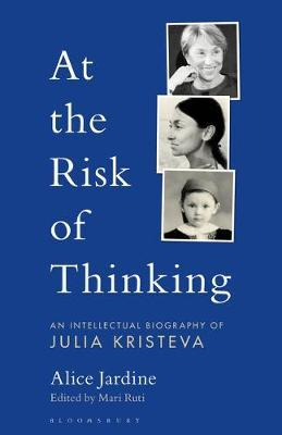 Image for At the Risk of Thinking - An Intellectual Biography of Julia Kristeva from emkaSi