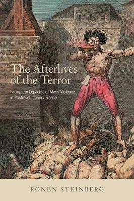 Image for The Afterlives of the Terror - Facing the Legacies of Mass Violence in Postrevolutionary France from emkaSi