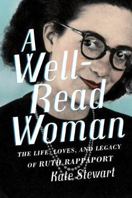 Image for A Well-Read Woman - The Life, Loves, and Legacy of Ruth Rappaport from emkaSi