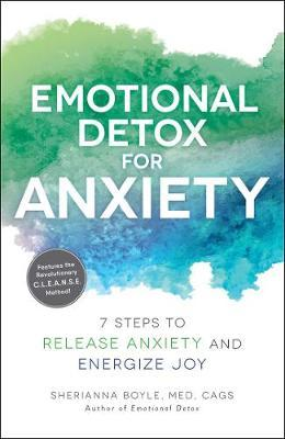 Image for Emotional Detox for Anxiety - 7 Steps to Release Anxiety and Energize Joy from emkaSi