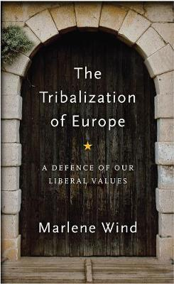 Image for The Tribalization of Europe - A Defence of our Liberal Values from emkaSi
