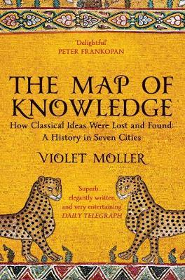 Image for The Map of Knowledge - How Classical Ideas Were Lost and Found: A History in Seven Cities from emkaSi