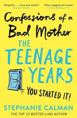 Image for Confessions of a Bad Mother: The Teenage Years from emkaSi