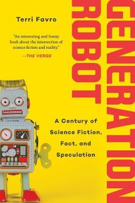 Image for Generation Robot - A Century of Science Fiction, Fact, and Speculation from emkaSi