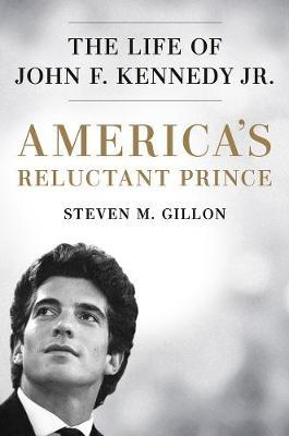 Image for America's Reluctant Prince - The Life of John F. Kennedy Jr. from emkaSi