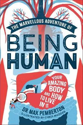 Image for The Marvellous Adventure of Being Human - Your Amazing Body and How to Live in it from emkaSi