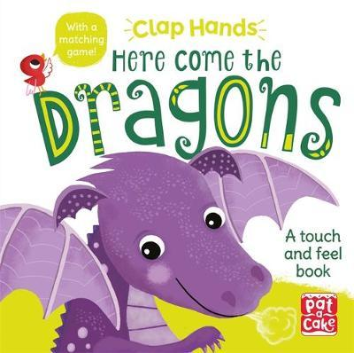 Image for Clap Hands: Here Come the Dragons - A touch-and-feel board book from emkaSi