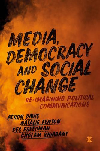 Image for Media, Democracy and Social Change - Re-imagining Political Communications from emkaSi