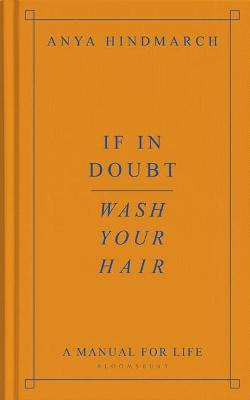 Image for If In Doubt, Wash Your Hair - A Manual for Life from emkaSi