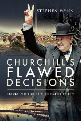 Image for Churchill's Flawed Decisions - Errors in Office of The Greatest Briton from emkaSi