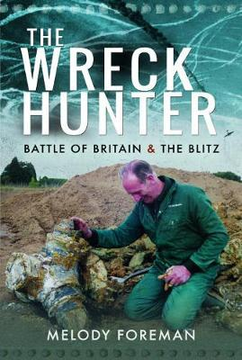 Image for The Wreck Hunter - Battle of Britain & The Blitz from emkaSi