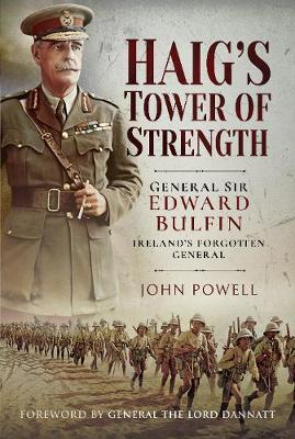 Image for Haig's Tower of Strength: General Sir Edward Bulfin-Ireland's Forgotten General from emkaSi