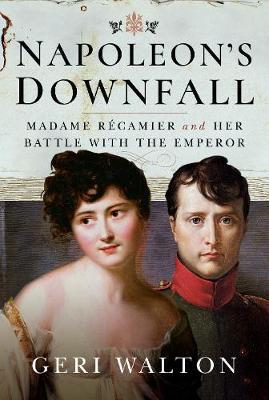 Image for Napoleon's Downfall - Madame Recamier and Her Battle with the Emperor from emkaSi