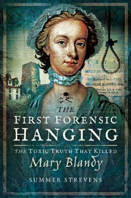 Image for The First Forensic Hanging: The Toxic Truth that Killed Mary Blandy from emkaSi