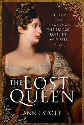 Image for The Lost Queen - The Life & Tragedy of the Prince Regent's Daughter from emkaSi
