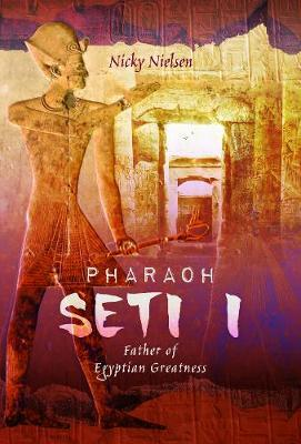 Image for Pharaoh Seti I: Father of Egyptian Greatness from emkaSi