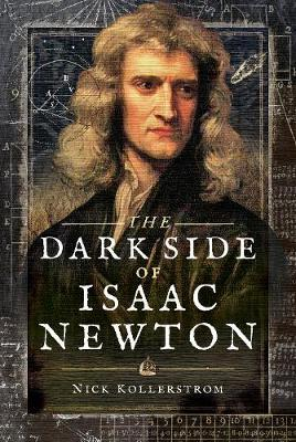 Image for The Dark Side of Isaac Newton: Science's Greatest Fraud? from emkaSi