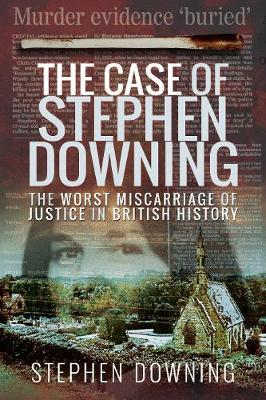 Image for The Case of Stephen Downing - The Worst Miscarriage of Justice in British History from emkaSi