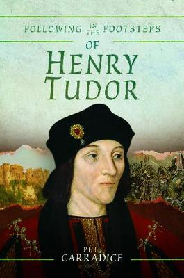 Image for Following in the Footsteps of Henry Tudor - A Historical Guide from Pembroke to Bosworth from emkaSi