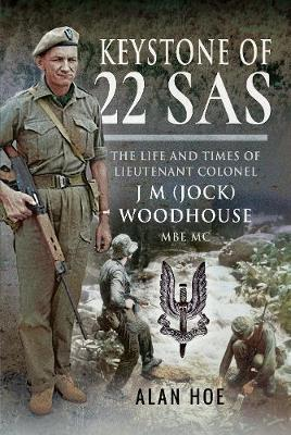 Image for Keystone of 22 SAS - The Life and Times of Lieutenant Colonel J M (Jock) Woodhouse MBE MC from emkaSi