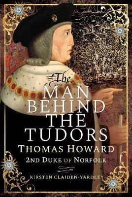 Image for The Man Behind the Tudors - Thomas Howard, 2nd Duke of Norfolk from emkaSi