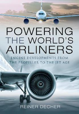 Image for Powering the World's Airliners - Engine Developments from the Propeller to the Jet Age from emkaSi