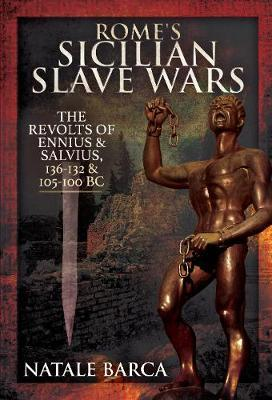 Image for Rome's Sicilian Slave Wars - The Revolts of Eunus and Salvius, 136-132 and 105-100 BC from emkaSi