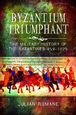 Image for Byzantium Triumphant - The Military History of the Byzantines, 959-1025 from emkaSi