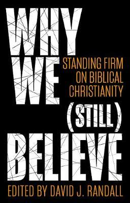 Image for Why We (still) Believe: Standing Firm on Biblical Christianity from emkaSi