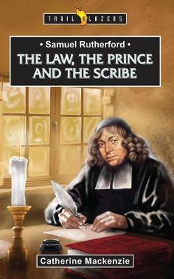 Image for Samuel Rutherford - The Law, the Prince and the Scribe from emkaSi