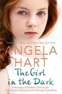 Image for The Girl in the Dark - The True Story of Runaway Child with a Secret. A Devastating Discovery that Changes Everything. from emkaSi