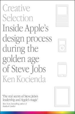 Image for Creative Selection - Inside Apple's Design Process During the Golden Age of Steve Jobs from emkaSi