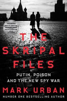 Image for The Skripal Files - Putin, Poison and the New Spy War from emkaSi