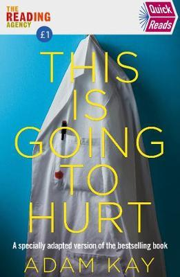 Image for Quick Reads This Is Going To Hurt - An Easy To Read Version Of The Bestselling Book from emkaSi