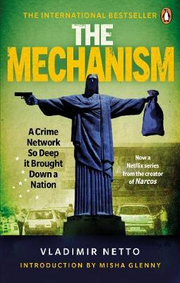 Image for The Mechanism - A Crime Network So Deep it Brought Down a Nation from emkaSi