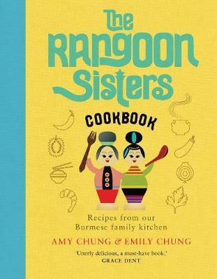 Image for The Rangoon Sisters - Recipes from our Burmese family kitchen from emkaSi