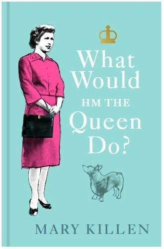 Image for What Would HM The Queen Do? from emkaSi