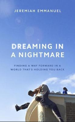 Image for Dreaming in a Nightmare - Finding a Way Forwards in a World That's Holding You Back from emkaSi