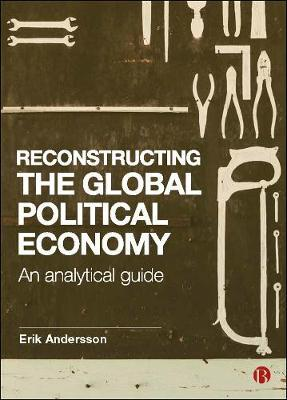 Image for Reconstructing the Global Political Economy - An Analytical Guide from emkaSi