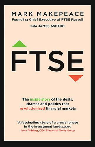 Image for FTSE - The inside story of the deals, dramas and politics that revolutionized financial markets from emkaSi