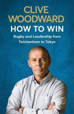 Image for How to Win - Rugby and Leadership from Twickenham to Tokyo from emkaSi