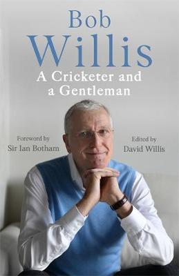 Image for Bob Willis: A Cricketer and a Gentleman from emkaSi