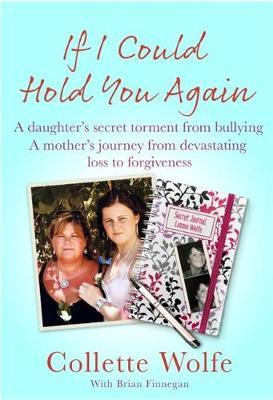 Image for If I Could Hold You Again - A Daughter's Secret Torment from Bullying. A Mother's Journey from Devastating Loss to Forgiveness. from emkaSi