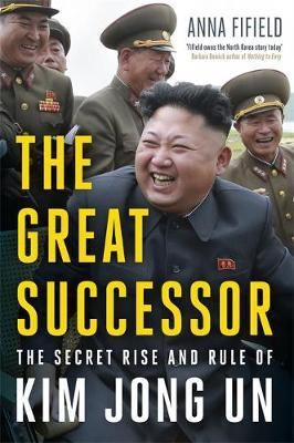 Image for The Great Successor - The Secret Rise and Rule of Kim Jong Un from emkaSi