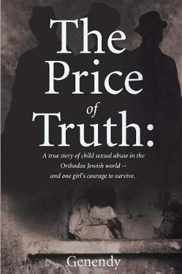 Image for The Price of Truth - A true story of child sexual abuse in the Orthodox Jewish world -- and one girl's courage to survive and heal. from emkaSi