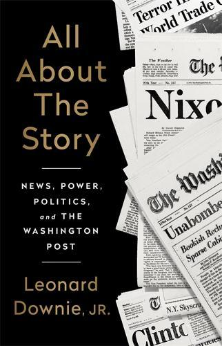 Image for All About the Story - News, Power, Politics, and the Washington Post from emkaSi