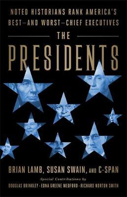 Image for The Presidents - Noted Historians Rank America's Best--and Worst--Chief Executives from emkaSi