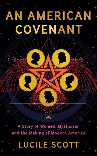 Image for An American Covenant - A Story of Women, Mysticism, and the Making of Modern America from emkaSi