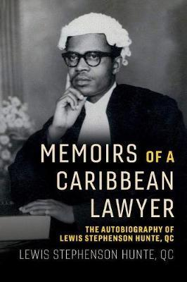 Image for Memoirs of a Caribbean Lawyer - The Autobiography of Lewis Stephenson Hunte, QC from emkaSi