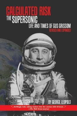 Image for Calculated Risk: The Supersonic Life and Times of Gus Grissom from emkaSi